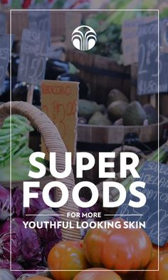 Looking for Super Foods for make your skin look healthier? Find out which ones will do the trick!