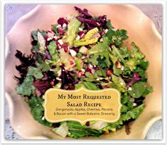 I rarely go to blogs from Pinterest to comment, but this salad was truly Just That Good. BEST SALAD! Gorgonzola, Apples, Cherries, Pecans & Bacon Salad with a Sweet Balsamic Dressing! Original Pinner Says:  My Most Requested Salad!!!