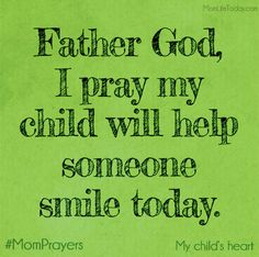 A Mom Prayer for my Child's Heart - A Reason to Smile