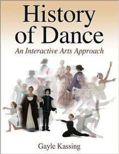 Amazon.com: History of Dance: An Interactive Arts Approach (9780736060356): Gayle Kassing: Books