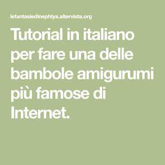 Tutorial in italiano per fare una delle bambole amigurumi più famose di Internet.