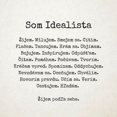 "Co jste doplnili o sebe jako o Idealistovi? 😊 Napište nám do komentáře. What have you added to yourself as an Idealist? 😊 Write us a comment. With your help, you want to create a common free ""defi Motto, Definitions, Cool Words, Quotations, Life Quotes, Ads, Writing, Feelings, Live"