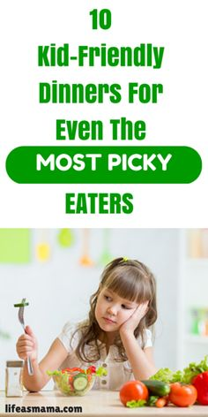 10 Kid Friendly Dinners For Even The Most Picky Eaters!