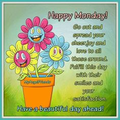 Have A Beautiful Day Ahead! Happy Monday Images, Happy Monday Quotes, Happy Monday Morning, Monday Humor, Its Friday Quotes, It's Monday, Morning Prayer Images, Good Morning Messages, Morning Prayers