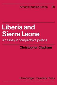 Liberia and Sierra Leone: An Essay in Comparative Politics