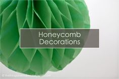 The Things She Makes: Honeycomb Decoration DIY