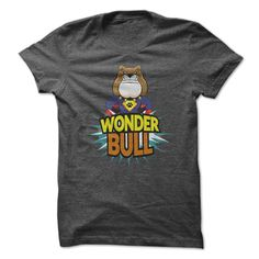 WonderBull, Order HERE ==> https://www.sunfrog.com/Pets/WonderBull.html?id=41088 #bulldogs #bulldoglovers #christmasgifts #xmasgifts