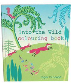 Roger la Borde | Into the Wild Colouring Book