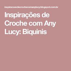 Inspirações de Croche com Any Lucy: Biquinis