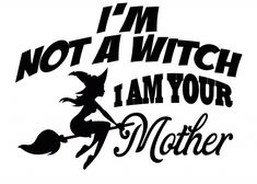 FREE I'm not a Witch SVG File - Free SVG Files