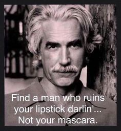 It's Sam Elliott. I'd pin it no matter what the quote said. :)