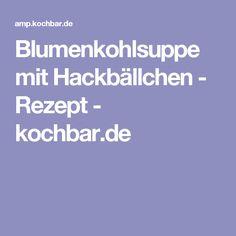 Blumenkohlsuppe mit Hackbällchen - Rezept - kochbar.de