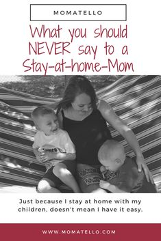 Pinterest Link for Parenting Blog about things you would never say to a Stay At Home Mom