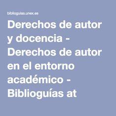 Derechos de autor y docencia - Derechos de autor en el entorno académico - Biblioguías at Universidad de Extremadura. Biblioteca