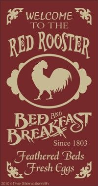 1164 - Red Rooster B & B-Red Rooster stencils bed & Breakfast feathered beds fresh eggs country farm