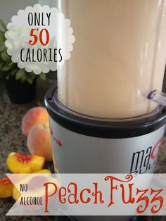 ONLY 50 CALORIES!  Peach Fuzz!   My favorite summertime slush!  Non-alcoholic too.  The kids will LOVE this!