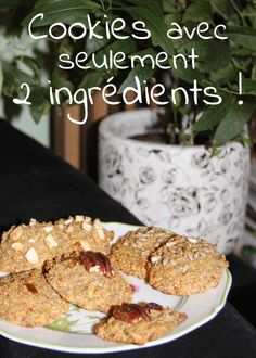 """pour 8 cookies environ: 2 bananes + 40 à 50 g de son de blé ou d'avoine + """"garnitures"""" Cuire 15-20min à 180°C"""
