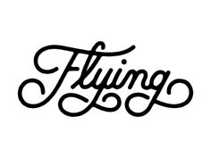 Creative Flying, Script, Typography, Lettering, and Type image ideas & inspiration on Designspiration Typo Logo, Script Lettering, Typography Letters, Typography Poster, Poster Quotes, Calligraphy Handwriting, Script Type, Poster Poster, Font Design