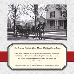10th Annual Historic Bain Manor Holiday Open House - Come stroll the rooms of Bain Manor while sipping hot apple cider, listening to holiday music and smelling the scents of the season.  This unique shopping experience happens just once a year,   hopefully we will see you.  ~~~~~ Plese forward the link to spread the word to your shopping friends.