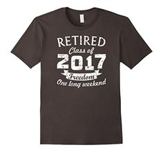 """Funny Vintage Retired Apparel Retired class of 2017 Freedom Shirt Funny Retirement Gift Tee shirts for a grammie Funny retirement 2017 tshirt with really hilarious saying Retired Class Of 2017 Freedom One Long Weekend. This tee is a great birthday or Christmas gift for every retired man or woman. Click on """"Add to Cart"""" and get one for yourself now! Super awesome gift for a dad on a Father's day or mom on a Mother's Day. Also is a nice present for a birthday for a person got retired recently…"""