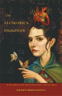 """""""The Alchemist's Daughter"""" by Eileen Kernaghan - shortlisted for the 2005 Sheila A. Egoff Children's Literature Prize"""