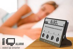 iQ Alarm clock  Instead of the snooze button which you unwillingly press in the morning, this alarm clock has questions that need your lucidity to solve them. This way, you will surely get up fast in the morning.