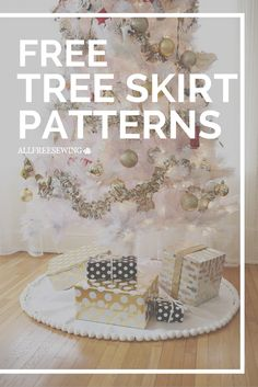 Tree skirt patterns to sew plus some no-sew ideas too