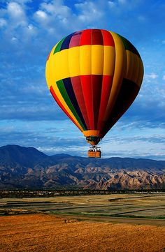hot air balloon-someday when I get the $ and the nerve. On the bucket list.