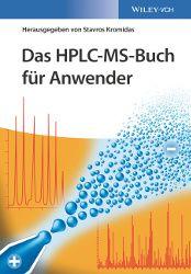 """""""Das HPLC-MS-Buch für Anwender"""" schließt eine Lücke, indem es sich ausschließlich mit praktischen Aspekten der LC/MS-Kopplung beschäftigt – jetzt bei Wiley-VCH"""
