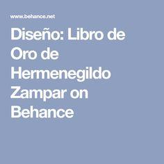 Diseño: Libro de Oro de Hermenegildo Zampar on Behance