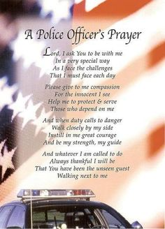 A Police Officers Prayer. THANK A POLICE OFFICER DAY - SAT SEPT 19, 2015. Give them the thanks they deserve!