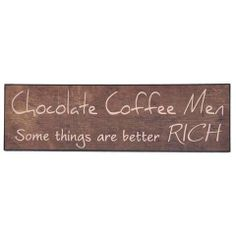 Room Décor & Home Accessories - Living & Giving - Wood Chocolate Coffee Plaque Chocolate Coffee, Funny Signs, Plaque, Decoration, Sayings, Wood, Quotes, Accessories, Humor