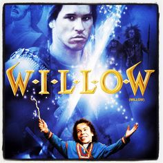 Willow! I think I watched this movie everyday for like 5 years haha