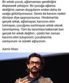 ortadoğu kültürü böyledir. ağlamak kadın içindir. erkek dediğin güçlüdür, ağlamaz;çünkü ağlamak zayıflık belirtisi gibi gösterilir. erkek… My Name Is Khan, Aamir Khan, Valar Morghulis, Cool Words, Karma, Quotations, Islam, Education, Motivation