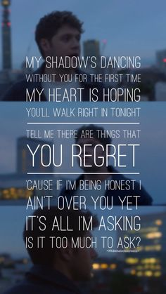 Too much to ask by Niall Horan lyrics edit