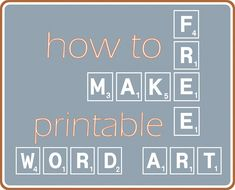 If you want to make your own free printable word art for your home in any color, style and font you love, it's really easy if you follow a few simple steps