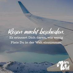 Visual Statements® Reisen macht bescheiden. Es erinnert dich daran, wie wenig Platz du in der Welt einnimmst. Sprüche / Zitate / Quotes / Meerweh / Wanderlust / travel / reisen / Meer / Sonne / Inspiration