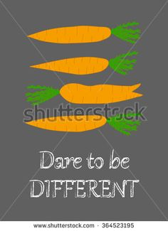 Difference concept Orange carrots on chalkboard background Encouraging phrase Funny kitchen art Wall decor Creative poster Positive thinking Motivational words Inspirational quote Dare to be different