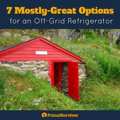 7 Mostly Great Options for an Off Grid Refrigerator for self sufficient living or for when SHTF. #offgrid #livingoffgrid #selfsufficiency #refrigerators #shtf #primalsurvivor