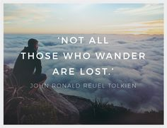 Inspirational Quote of the Week: Not All Those Who Wander are Lost Weekly Inspirational Quotes, Inspiring Quotes, 20 June, Monday Inspiration, Quote Of The Week, Travel, Life Inspirational Quotes, Viajes, Inspring Quotes