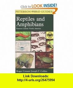 A Field Guide to Reptiles and Amphibians Eastern and Central North America (Peterson Field Guide) Joseph T. Collins, Roger Conant, Roger Tory Peterson, Isabelle Hunt Conant, Tom R. Johnson , ISBN-10: 0395904528  ,  , ASIN: B005Q5PL3A , tutorials , pdf , ebook , torrent , downloads , rapidshare , filesonic , hotfile , megaupload , fileserve