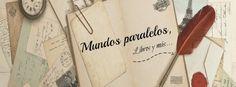 Mundos Paralelos - Blog Literario