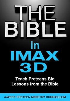 Teach Preteens big lessons from the Bible http://www.childrens-ministry-deals.com/products/the-bible-in-imax-3d-preteen-ministry-curriculum