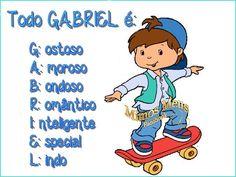 Todo Gabriel é: Gostoso Amoroso Bondoso Romântico Inteligente Especial Lindo #significadodosnomes significado nome gabriel