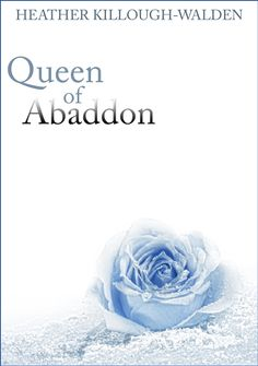 The Chosen Soul series, book three: Queen of Abaddon (not yet released; release date TBA)