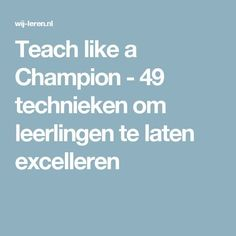 Teach like a Champion - 49 technieken om leerlingen te laten excellerenClick the link now to find the center in you with our amazing selections of items ranging from yoga apparel to meditation space decor! Teach Like A Champion, School Organisation, How To Become Smarter, School Info, School Stuff, School Ideas, Leader In Me, 21st Century Skills, Gifted Education