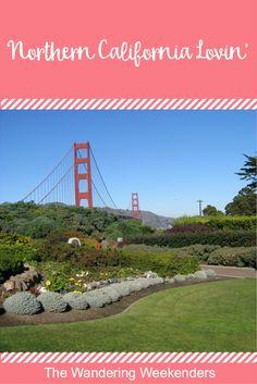 The Wandering Weekenders- Northern California Lovin: A Northern California Vacation Itinerary