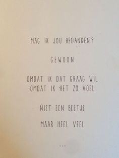 Gewoon omdat ik dat graag wil omdat ik het zo voel n. - Quotes Sayings The Words, More Than Words, Cool Words, Dutch Words, Words Quotes, Sayings, Little Presents, Dutch Quotes, Thats The Way