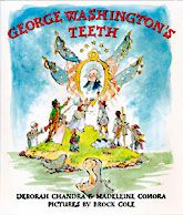 George Washington's Teeth by Chandra, Deborah and Madeleine Comora. George Washington Teeth, George Washington Biography, Date, Literary Nonfiction, Thing 1, This Is A Book, Mentor Texts, Presidents Day, Dental Health