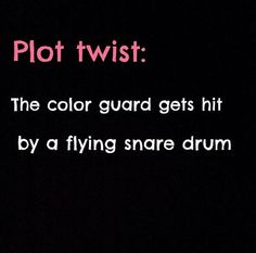 WHY IS THIS SO FUNNY... Wait... Maybe a certain percussionist and his mallet head almost decapitating people during band rehearsal!!!